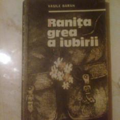 N6 Vasile Baran - Ranita grea a iubirii - Roman, Anul publicarii: 1985