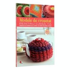 Modele de crosetat pentru casa ta (vol. 2). Proiecte simpatice care iti vor colora viata - Carte design vestimentar