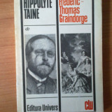 N6 Hippolyte Taine - Viata si opiniile lui Frederic-Thomas Gaindorge - Roman, Anul publicarii: 1976