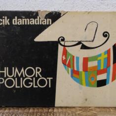 HUMOR POLIGLOT -CIK DAMADIAN, CU DEDICATIE