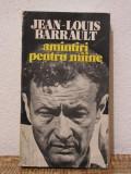AMINTIRI PENTRU MAINE -JEAN LOUIS BARRAULT