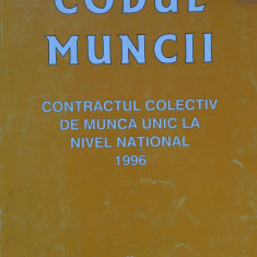 CODUL MUNCII CONTRACTUL COLECTIV DE MUNCA UNIC LA NIVEL NATIONAL 1996