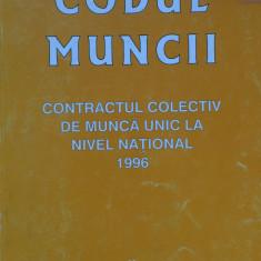 CODUL MUNCII CONTRACTUL COLECTIV DE MUNCA UNIC LA NIVEL NATIONAL 1996 - Carte Dreptul muncii