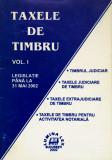 TAXELE DE TIMBRU. VOL I. Legislatie pana la 31 mai 2002