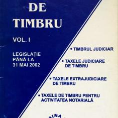 TAXELE DE TIMBRU. VOL I. Legislatie pana la 31 mai 2002 - Carte Legislatie