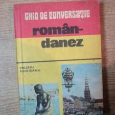 GHID DE CONVERSATIE ROMAN-DANEZ de VALERIU MUNTEANU, Bucuresti 1981 - Carte in alte limbi straine