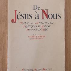 DIMITRI MEREJKOWSKI- DE JESUS A NOUS- PAUL, AUGUSTIN, F. D, ASSISE, JEANNE D, ARC - Carti Istoria bisericii