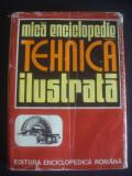 MICA ENCICLOPEDIE TEHNICA ILUSTRATA 1973