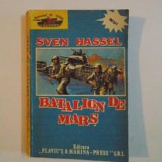 BATALION DE MARS de SVEN HASSEL, Bucuresti 1991 - Roman