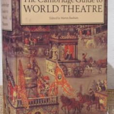 THE CAMBRIDGE GUIDE TO WORLD THEATRE- MARTIN BANHAM - Carte Teatru