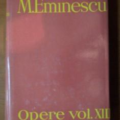 OPERE VOL XIII, PUBLICISTICA de M . EMINESCU, 1985 - Roman
