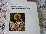Mitropolit NICOLAE CORNEANU - MISCELLANEA PATRISTICA {2001, 239 p.}