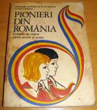 PIONIERI DIN ROMANIA - Culegere de cantece pentru pionieri si elevi, 1974