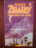NOUA PRINTI DIN AMBER -- Roger Zelazny -- 1994, 186 p.