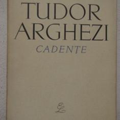 TUDOR ARGHEZI -CADENTE