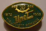 Insigna - UPET - Targoviste Romania - 120 ani - 1872-1992