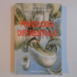 PSIHOLOGIA DIFERENTIALA de URSULA SCHIOPU, 2005 - Carte Psihologie