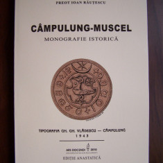 CAMPULUNG-MUSCEL. Monografie istorica - Ioan Rautescu (editie anastatica 1943)