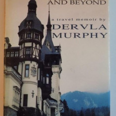 Transylvania and Beyond: A Travel Memoir by Dervla Murphy - Carte de calatorie