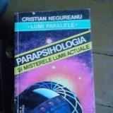 PARAPSIHOLOGIA SI MISTERELE LUMII ACTUALE - Carte Psihologie