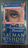 Salman Rushdie The Enchantress of Florence Seducatoarea din Florenta