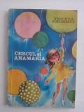 Cercul si Anamaria - Veronica Porumbacu  / R5P4S, Alta editura