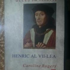 Henric al VII-lea  / Caroline Rogers