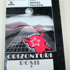 ORIZONTURI ROSII-ION MIHAI PACEPA BUCURESTI 1992 - Istorie