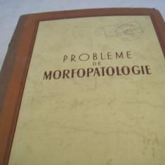 probleme de morfopatologie-1953, tiraj 2100 ex