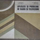 APLICATII SI PROBLEME DE RADIO SI TELEVIZIUNE - I. CONSTANTIN, Alta editura