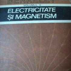 ELECTRICITATE SI MAGNETISM, VOL.2-EDWARD M.PURCELL, BUC.1982 - Carte Matematica