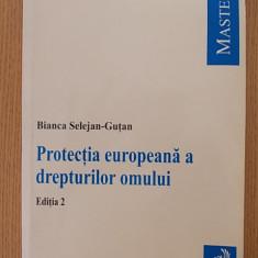 PROTECTIA EUROPEANA A DREPTURILOR OMULUI-BIANCA SELEJAN GUTAN - Carte Jurisprudenta