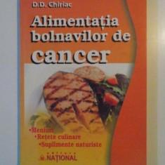 ALIMENTATIA BOLNAVILOR DE CANCER. MENIURI, RETETE CULINARE, SUPLIMENTE NATURISTE de D.D. CHIRIAC EDITIA A 3-A 2009