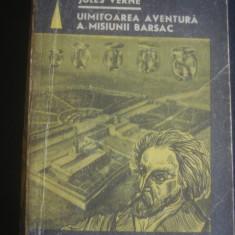 JULES VERNE - UIMITOAREA AVENTURA A MISIUNIII BARSAC