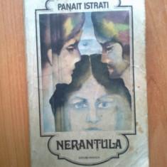 N2 Nerantula - Panait Istrati - Roman, Anul publicarii: 1984