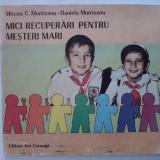 Mici recuperari pentru mesteri mari - Mircea C. Munteanu / C0P - Carte de povesti