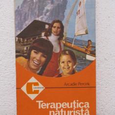 TERAPEUTICA NATURISTA- ARCADIE PERCEK - Carte Medicina alternativa