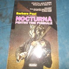 BARBARA PAUL - NOCTURNA PENTRU TREI PUMNALE - Carte politiste