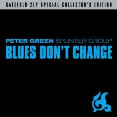 PETER GREEN Blues Dont Change (2vinyl) - Muzica Rock