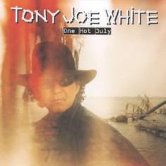 TONY JOE WHITE One Hot July (cd) - Muzica Country