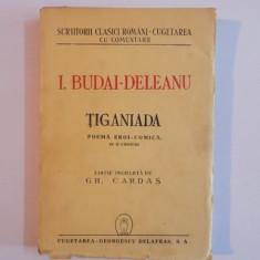 TIGANIADA. POEMA EROI-COMICA IN 12 CANTURI de I. BUDAI-DELEANU 1944 - Roman
