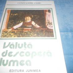 CONSTANTIN CLISU -  VALUTA DESCOPERA LUMEA