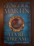 Fevre Dream - George R. R. Martin (2011) limba engleza