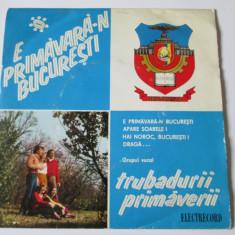 RAR! VINIL SINGLE ELECTRECORD EDC 10382 TRUBADURII PRIMAVERII STARE F.BUNA - Muzica Pop