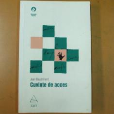 J. Baudrillard Cuvinte de acces Bucuresti 2008 - Carte Psihologie