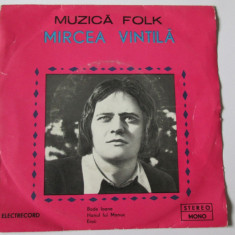 VINIL SINGLE ELECTRECORD EDC 10513 MIRCEA VINTILA IN STARE F.BUNA