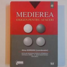 MEDIEREA, OXIGEN PENTRU AFACERI de ALINA GORGHIU ... ION DEDU, 2011 - Carte Marketing
