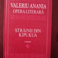 STRAINII DIN KIPUKUA -- Valeriu Anania -- 2003, 259 p. - Roman