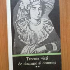 n5 Trecute Vieti De Doamne Si Domnite - C. Gane (volumul 2 stare foarte buna)