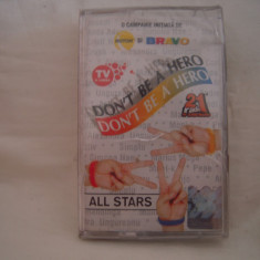 Vand caseta audio All Stars-Don't Be A Hero, originala, raritate!-sigilata - Muzica Pop roton, Casete audio